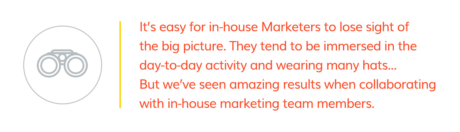 In-house marketers can lost sight of the big picture